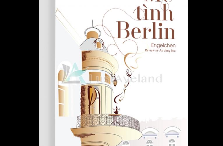 Review truyện MÊ TÌNH BERLIN
